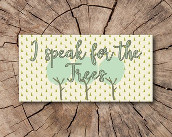 I Speak for the Trees Bumper Stickers, Stickers  | Rep The Resistance