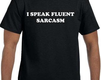 I speak fluent sarcasm Funny T-Shirt model xx10010