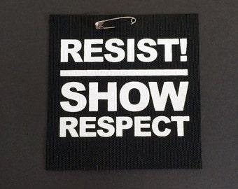 RESIST Screenprinted Punk Patch - Show Respect