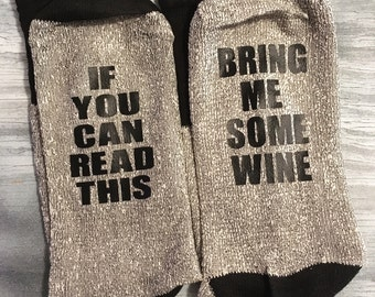 Wine Socks - If You Can Read This Bring Me Some Wine - If You Can Read This Socks - Bring Me Wine Socks