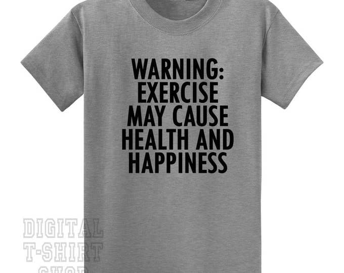 Warning Exercise May Cause Health And Happiness T-Shirt