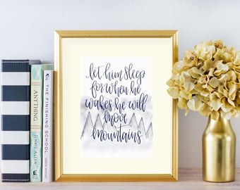 Let Him Sleep For He Will Move Mountains | LetteringByLyss | Printable | PDF Digital Download