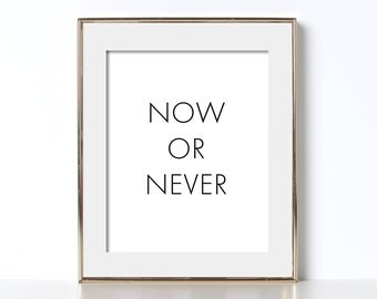 Motivational Poster Digital Download Now or Never Motivational Wall Decor Printable Art Inspirational Print Large Poster Large Printable Art