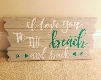 Handmade, hand painted wooden sign - I Love You to the Beach and Back