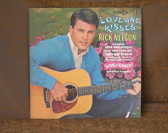 Rick Nelson/ Love and Kisses/ 1965 Decca Records/ 60s Teen Idol/ Rock-n-Roll Performer