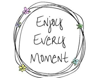 Enjoy Every Moment (Floral Wreath) Print