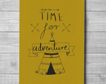 Yellow hand drawn printed poster with tipi and 'Time for adventure' inspirational quote