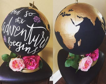 "Metallic Painted Globe ""And so the adventure begins"""