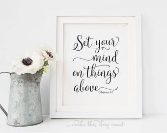 Set Your Mind On Things Above Colossians 3 2, Printable Art, Digital Print, Scripture Printable Art, Bible Verse