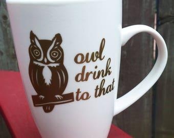 Owl Drink to That mug - ceramic mug
