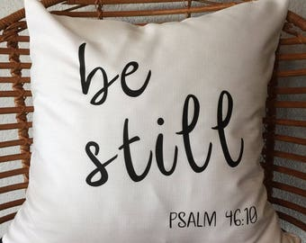 Decorative Throw Pillow, 18x18, Be Still, PSALM 46:10, Home Decor, present, gift, housewarming gift