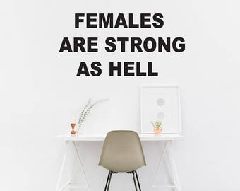 Females are strong as hell Wall Decal / Quote Wall / Home Decor / Wall Quote Sticker / Wall Decal