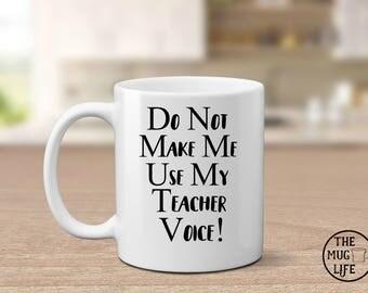 Teacher mug, Teacher voice mug, gift for teacher, Funny Coffee mug, quote mug, coffee lover gift, Teacher appreciation,