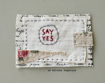 Mini art quilt, hand stitched, embroidered, Say Yes