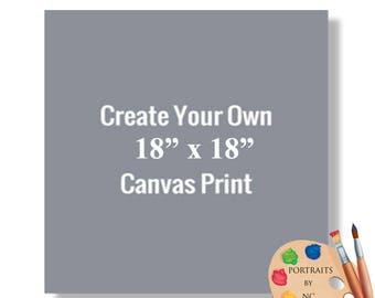 "18x18"" Canvas Prints - Rolled or Stretched - Embellishment Optional"
