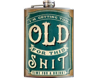 Too Old for this Shit - Fun Hilarious Over the Hill Retirement Gift -  8oz Stainless Steel Flask - comes in a GIFT BOX -  by Trixie & Milo