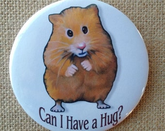 Hamster Pin Back Button, Can I Have A Hug? Cute Button, Badge, Original Art, Cute Animal, Hamster Theme