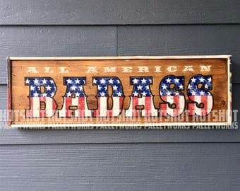 All American Badass, Bad Ass, Rebel, Tough guy, Vintage-looking Pallet wood hand made, hand painted sign