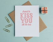 Letterpress Greeting Card - Love Card - Warm Thoughts - I Want to Kiss You All the Time - WMV-137