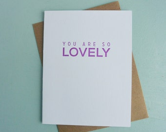 Letterpress Greeting Card - Friendship Card - Milestones - You Are So Lovely - MLS-092