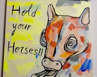 Hold yer horses!
