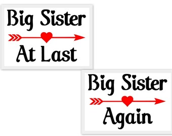 Big Sister Again, Big Sister At Last  SVG, Studio3, PDF, PNG, Jpg File, Dxf, Eps  - Custom Designs & Wording Welcome
