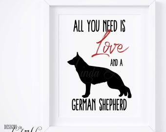 German Shepherd Print, German Shepherd Art, German Shepherd Dog Lover, Dog Breed Wall Art, Dog Decor All You Need is Love Digital Print PH48