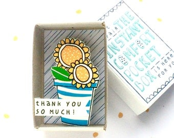 Sunny Sunflowers - The Instant Comfort Pocket Box  -  thank you so much! - appreciation gift
