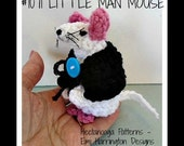 Crochet PATTERN - softies, critters, LITTLE MAN crochet mouse, #1071, easy plush mouse and clothing, toys,