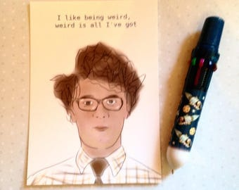 IT Crowd Moss - I Like Being Weird - Bromance postcard print - measures 6x4 / 15x10