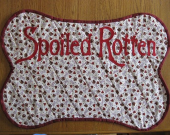 Spoiled Rotten quilted  Pet Placemat