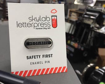 Heidelberg Safety First - Enamel Pin - Skylab Letterpress