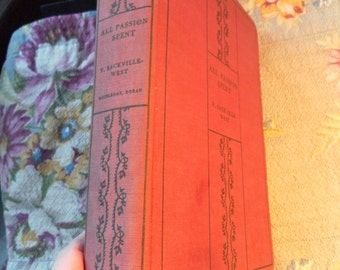 All Passion Spent by V. Sackville-West 1931 First Edition