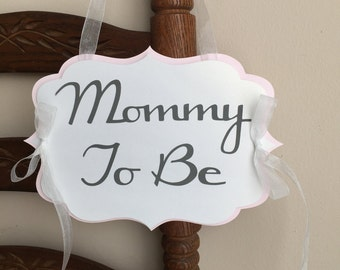 Baby Shower Mommy to be Chair Sign
