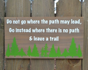 Ralph Waldo Emerson - Leave your own trail Wood Sign MADE TO ORDER