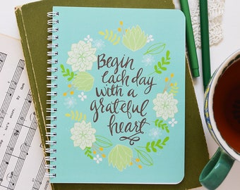 Begin Each Day With A Grateful Heart, Lined Notebook, Dream Journal, Gifts for Writers, Spiral Journal, Gift For Mom, Succulent Print
