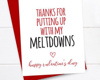 Boyfriend Card - Funny Valentine's Card - Valentines - Quirky Snarky Greeting Card Just for fun - Thanks for putting up with my meltdowns