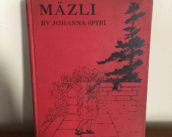 1921 Mazli. First Edition. First Printing. by Johanna Spyri. Author of Heidi. Beautiful Plates. Very Good Vintage Condition. J B Lippincott