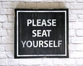Please Seat Yourself Hand Painted Wood Sign