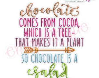 Chocolate is a Salad - hilarious funny design-  Instant Download Machine Embroidery Design