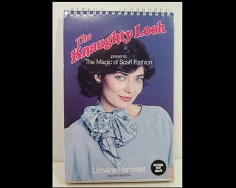 New 1980s scarf wrap instruction book ~ Lorraine Hammett Canada ~ The Knaughty Look ~ Magic of Scarf Fashion 124pg ~ bombshell pin up manual
