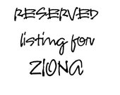 RESERVED for ZIONA