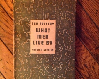 Vintage 1940's Leo Tolstoy What Men Live By Russian Stories Book