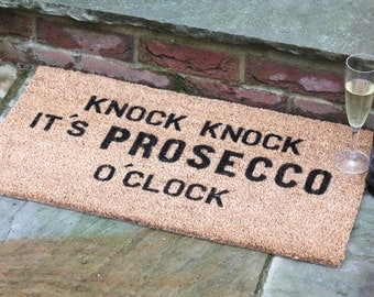 Knock Knock It's Prosecco o'Clock -  doormat, UK housewarming, alcoholic gift for friend, artsy mat, new home gift, prosecco lover present