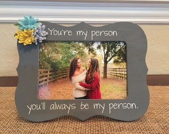 You're my person gift you are my person best friend gift frame for best friend bridesmaid Christina and Meredith grays anatomy frame