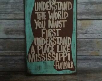 Faulkner Quote, Mississippi, William Faulkner Mississippi,State, Oxford Mississippi, Oxford Faulkner, William Faulkner,