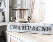 SIGN, CHAMPAGNE France, French Wine crate slats wood vintage salvage, Counter, tabletop, cabinet nesting French, France.
