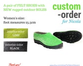 Custom Order for Nicola - A pair of Felt Shoes with NEW rugged outdoor Soles