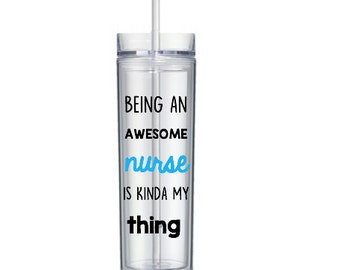 Awesome Nurse Tumbler 16 oz Cup with Straw and Lid, Nurse Gift, Best Nurse in the World, Water Bottle