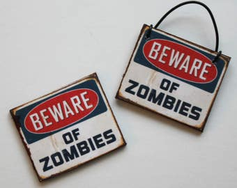 Miniature Beware of Zombies Sign in 1:12 Scale Choose One